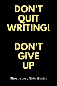 Don't Quit Writing