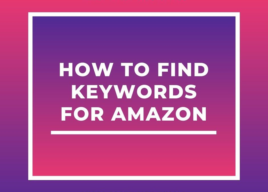 Course:  How To Find Keywords For Amazon