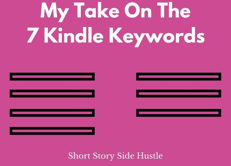 My Take on the 7 Kindle Keywords